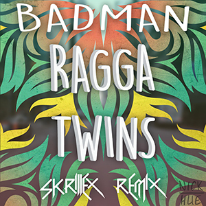BADMAN RAGGA TWINS (REMIX)
